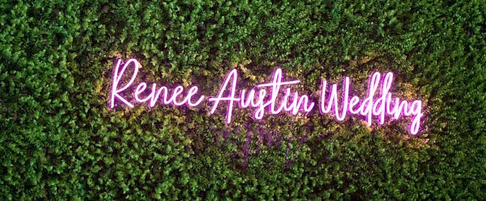 LED sign that reads, 'Renee Austin Wedding'
